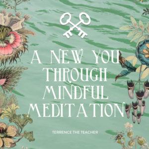 A New You Through Mindful Meditation